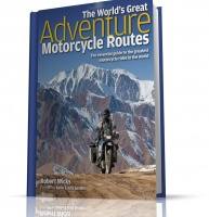 THE WORLD\'S GREAT ADVENTURE MOTORCYCLE ROUTES
