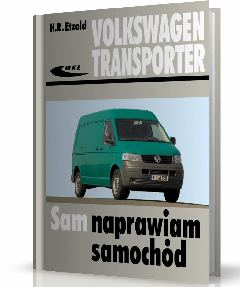 Volkswagen Transporter T5 Sam Naprawiam Samochód