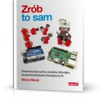 ZRÓB TO SAM - ARDUINO I RASPBERRY Pi